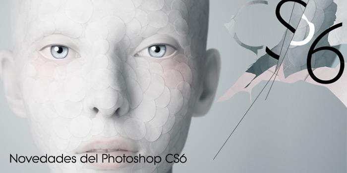 Novedades de Photoshop CS6